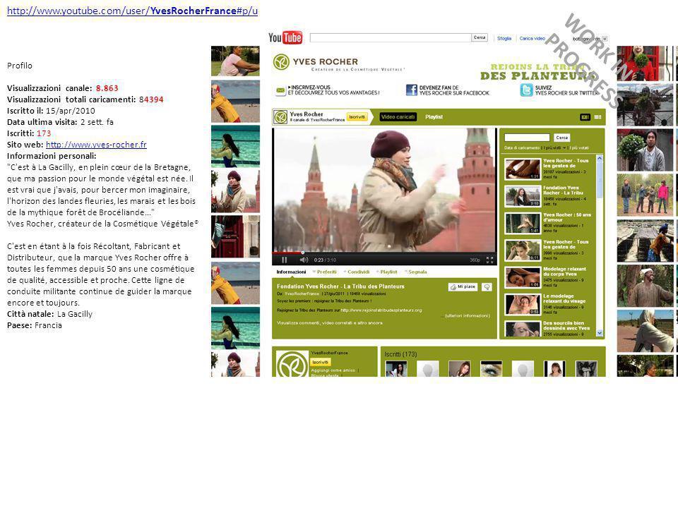 http://www.youtube.com/user/YvesRocherFrance#p/u Profilo Visualizzazioni canale: 8.863 Visualizzazioni totali caricamenti: 84394 Iscritto il: 15/apr/2010 Data ultima visita: 2 sett.