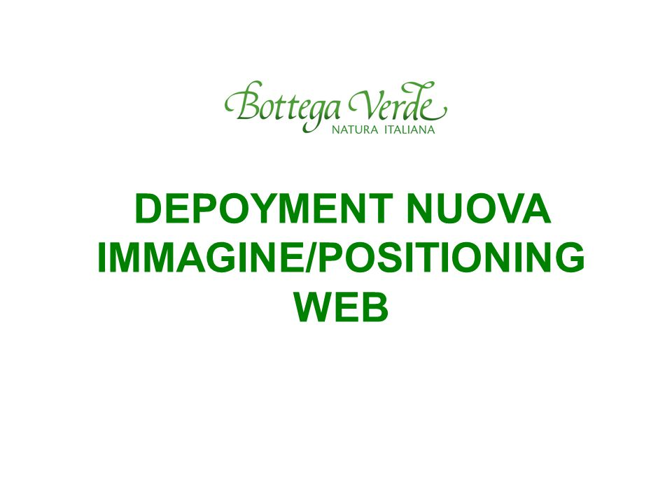 DEPOYMENT NUOVA IMMAGINE/POSITIONING WEB