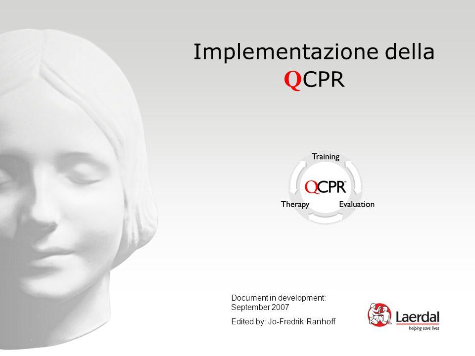 Implementazione della Q CPR Document in development: September 2007 Edited by: Jo-Fredrik Ranhoff