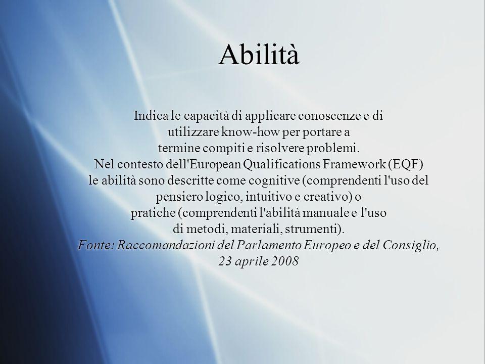 Sintassi dell'abilità  La denominazione delle abilità è esprimibile attraverso l'impiego di un verbo all'infinito che esprima una operazione concreta (es.