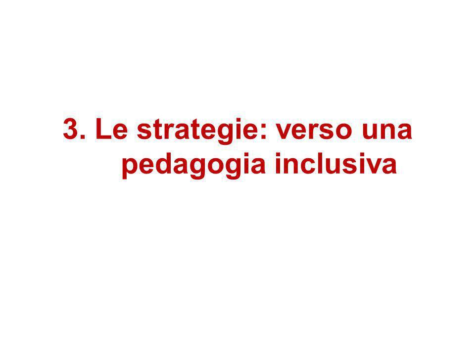 3. Le strategie: verso una pedagogia inclusiva