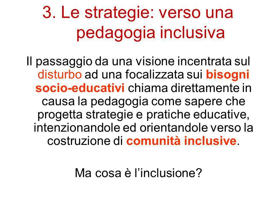 Il passaggio da una visione incentrata sul disturbo ad una focalizzata sui bisogni socio-educativi chiama direttamente in causa la pedagogia come sape