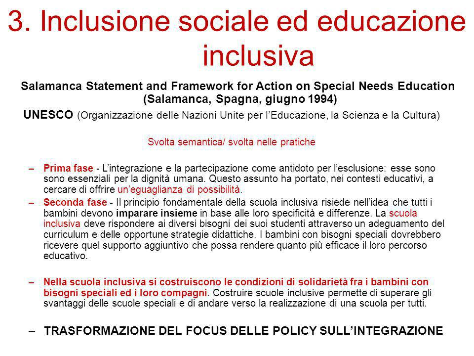 3. Inclusione sociale ed educazione inclusiva Salamanca Statement and Framework for Action on Special Needs Education (Salamanca, Spagna, giugno 1994)