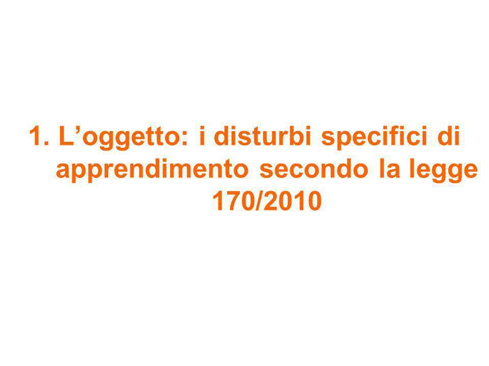 1. L'oggetto: i disturbi specifici di apprendimento secondo la legge 170/2010