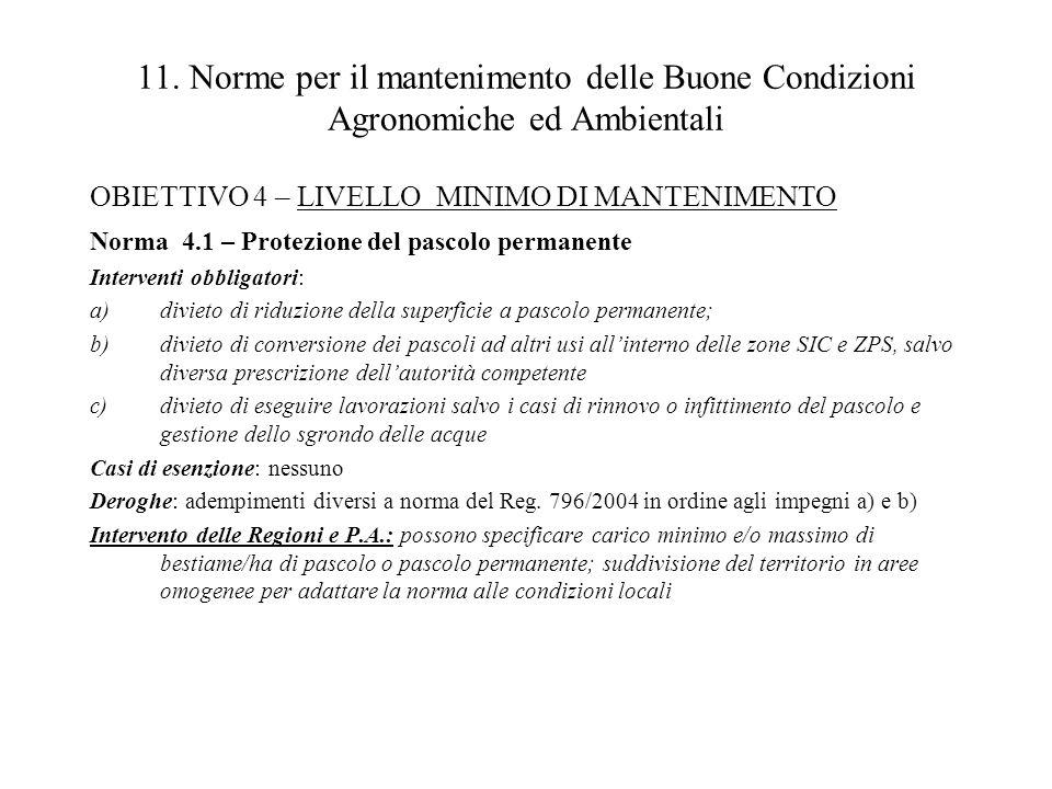 11. Norme per il mantenimento delle Buone Condizioni Agronomiche ed Ambientali OBIETTIVO 4 – LIVELLO MINIMO DI MANTENIMENTO Norma 4.1 – Protezione del