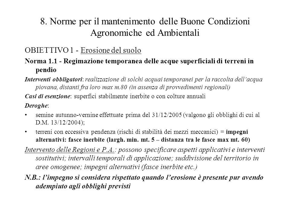 8. Norme per il mantenimento delle Buone Condizioni Agronomiche ed Ambientali OBIETTIVO 1 - Erosione del suolo Norma 1.1 - Regimazione temporanea dell