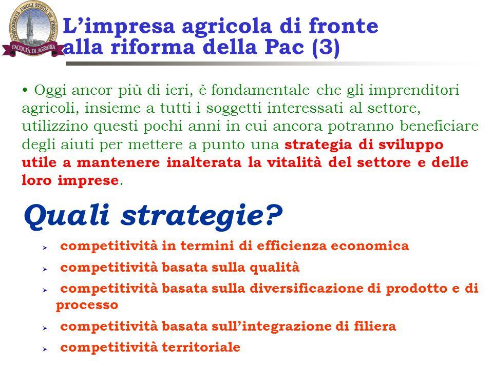 L'impresa agricola di fronte alla riforma della Pac (3) Oggi ancor più di ieri, è fondamentale che gli imprenditori agricoli, insieme a tutti i sogget