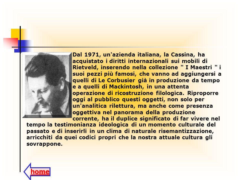 Dal 1971, un'azienda italiana, la Cassina, ha acquistato i diritti internazionali sui mobili di Rietveld, inserendo nella collezione