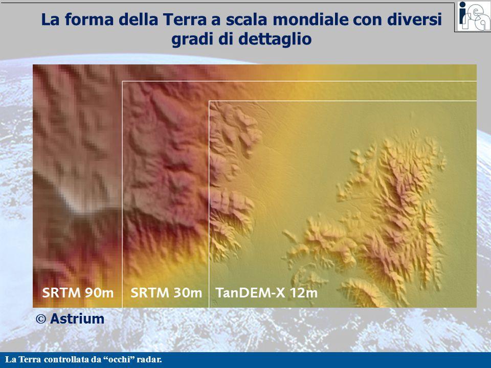 """La Terra controllata da """"occhi"""" radar. La forma della Terra a scala mondiale con diversi gradi di dettaglio  Astrium"""