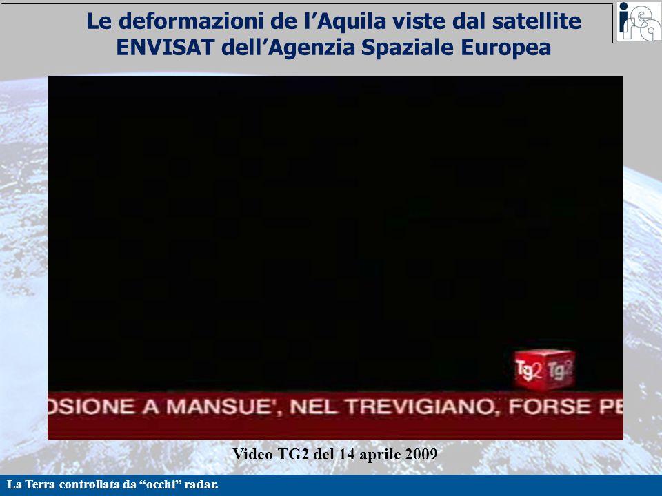 """La Terra controllata da """"occhi"""" radar. Le deformazioni de l'Aquila viste dal satellite ENVISAT dell'Agenzia Spaziale Europea Video TG2 del 14 aprile 2"""