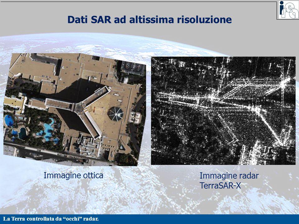 """La Terra controllata da """"occhi"""" radar. Dati SAR ad altissima risoluzione Immagine ottica Immagine radar TerraSAR-X"""