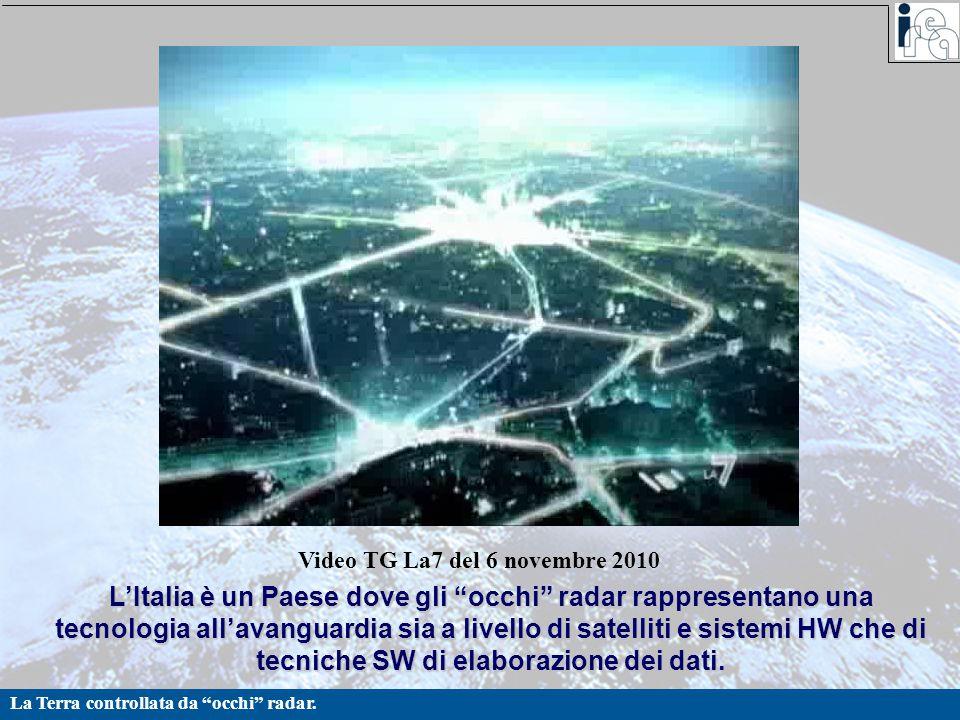"""La Terra controllata da """"occhi"""" radar. L'Italia è un Paese dove gli """"occhi"""" radar rappresentano una tecnologia all'avanguardia sia a livello di satell"""