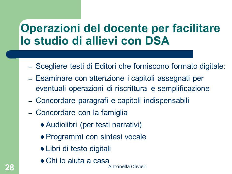 Antonella Olivieri 28 Operazioni del docente per facilitare lo studio di allievi con DSA – Scegliere testi di Editori che forniscono formato digitale: