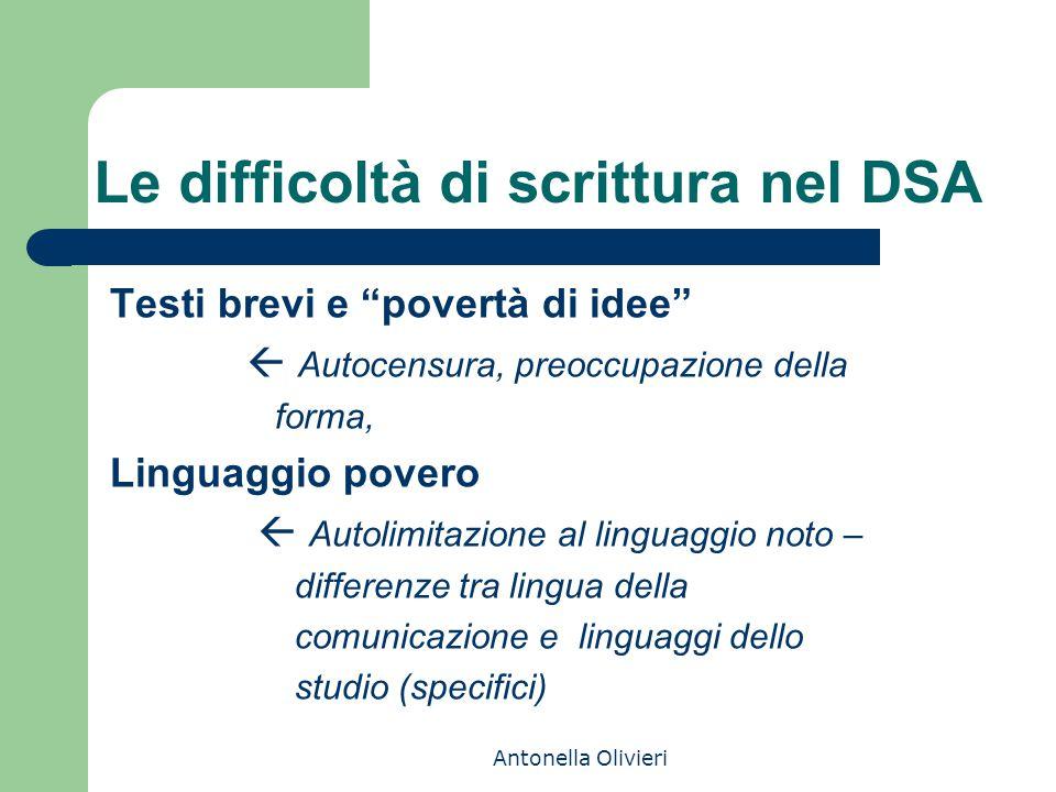 """Antonella Olivieri Le difficoltà di scrittura nel DSA Testi brevi e """"povertà di idee""""  Autocensura, preoccupazione della forma, Linguaggio povero  A"""