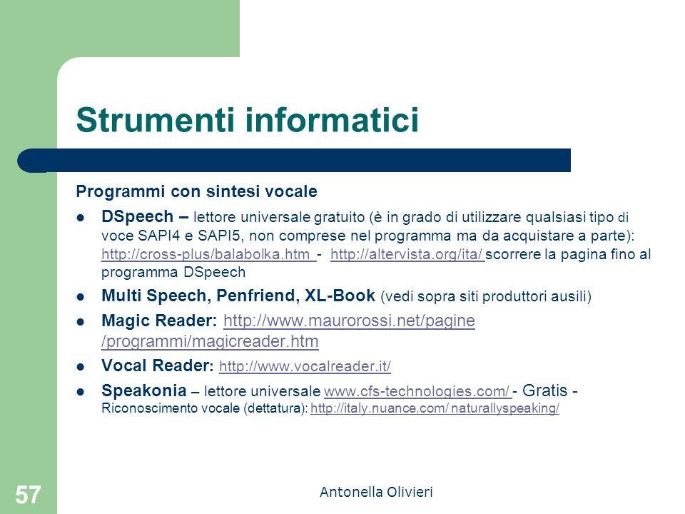 Antonella Olivieri 57 Strumenti informatici Programmi con sintesi vocale DSpeech – lettore universale gratuito (è in grado di utilizzare qualsiasi tip