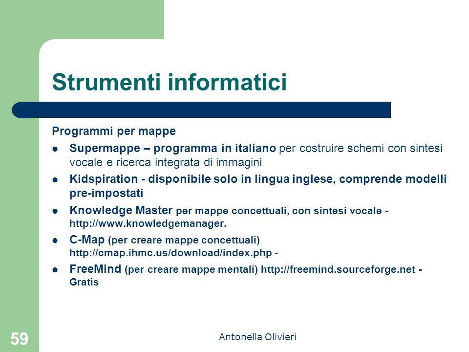 Antonella Olivieri 59 Strumenti informatici Programmi per mappe Supermappe – programma in italiano per costruire schemi con sintesi vocale e ricerca i