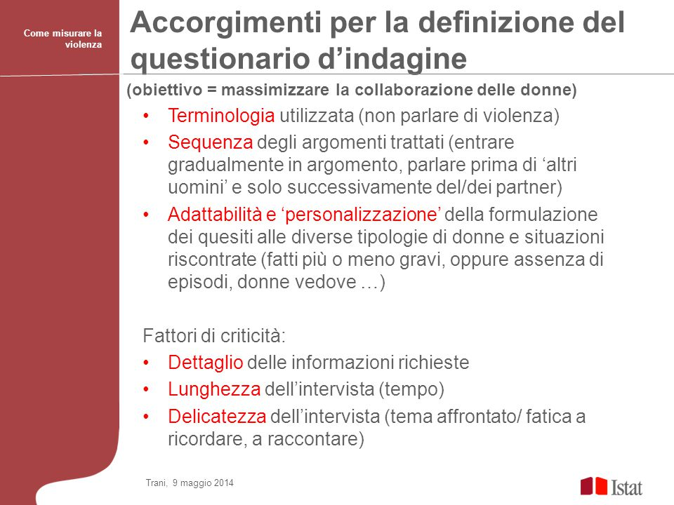 Accorgimenti per la definizione del questionario d'indagine Trani, 9 maggio 2014 Come misurare la violenza Terminologia utilizzata (non parlare di vio