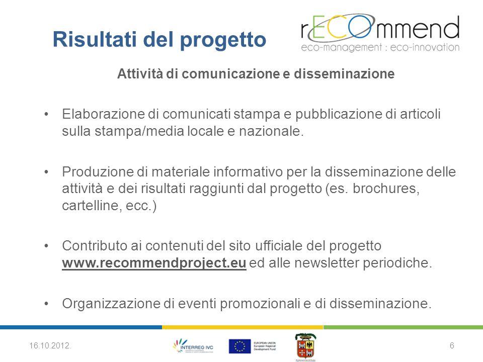 Risultati del progetto Attività di comunicazione e disseminazione Elaborazione di comunicati stampa e pubblicazione di articoli sulla stampa/media locale e nazionale.