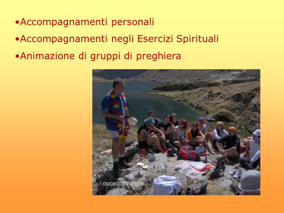 Accompagnamenti personali Accompagnamenti negli Esercizi Spirituali Animazione di gruppi di preghiera