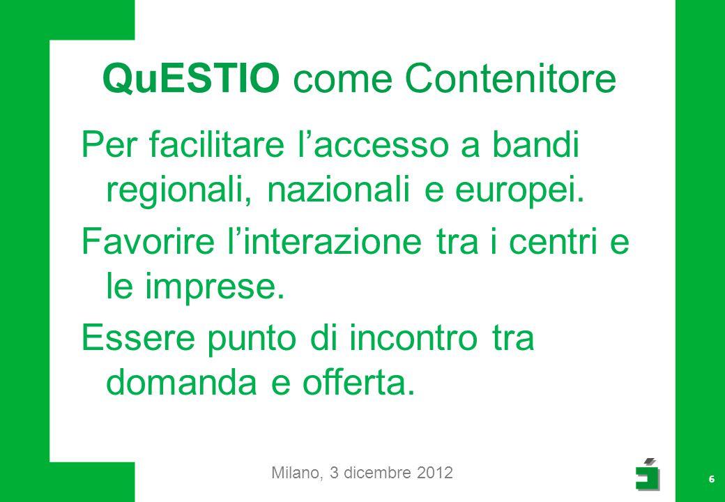 QuESTIO come Contenitore Per facilitare l'accesso a bandi regionali, nazionali e europei.