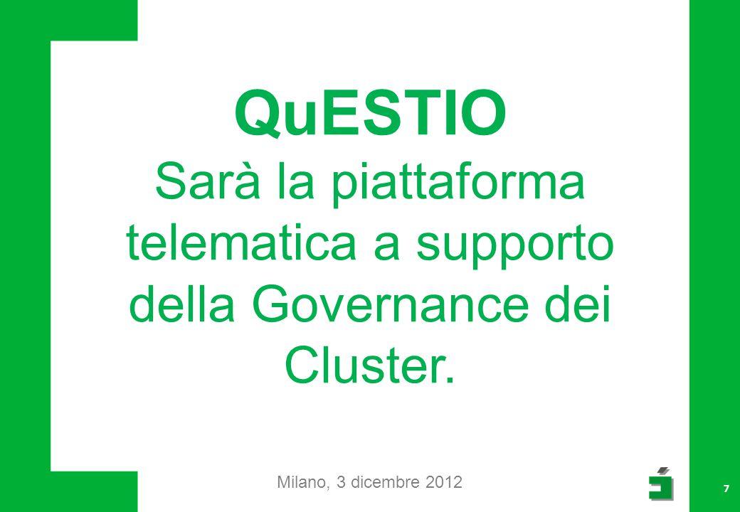 7 QuESTIO Sarà la piattaforma telematica a supporto della Governance dei Cluster.