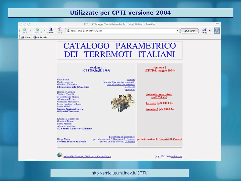 Utilizzate per CPTI versione 2004 http://emidius.mi.ingv.it/CPTI/