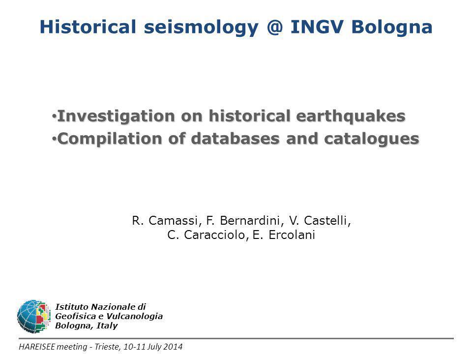 HAREISEE meeting - Trieste, 10-11 July 2014 Istituto Nazionale di Geofisica e Vulcanologia Bologna, Italy R.