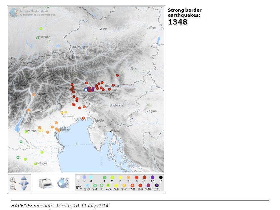 HAREISEE meeting - Trieste, 10-11 July 2014 Strong border earthquakes: 1348