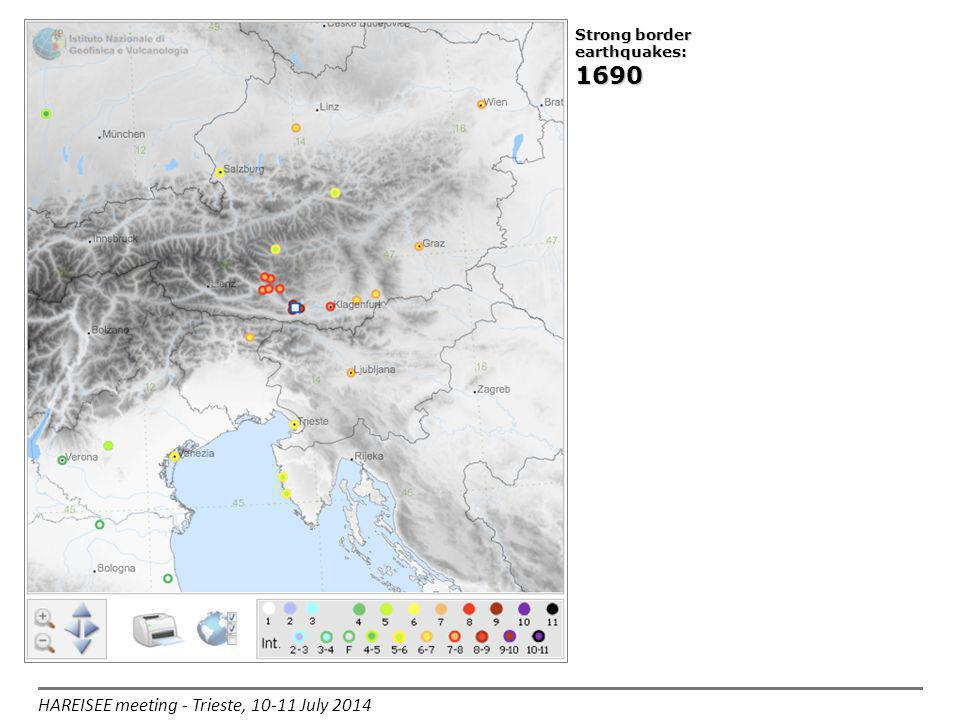 HAREISEE meeting - Trieste, 10-11 July 2014 Strong border earthquakes: 1690