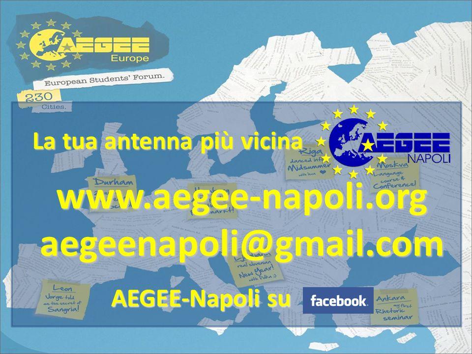www.aegee-napoli.org aegeenapoli@gmail.com La tua antenna più vicina AEGEE-Napoli su