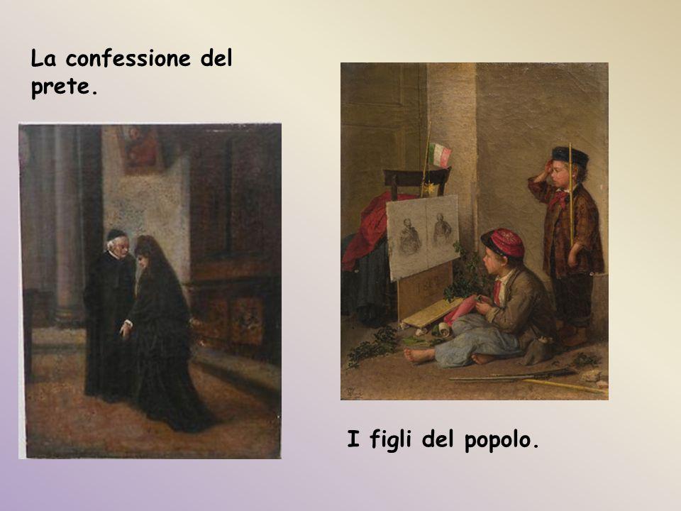 La confessione del prete. I figli del popolo.