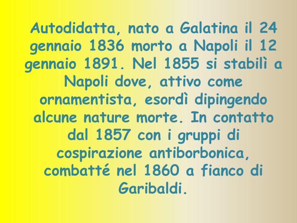 Autodidatta, nato a Galatina il 24 gennaio 1836 morto a Napoli il 12 gennaio 1891. Nel 1855 si stabilì a Napoli dove, attivo come ornamentista, esordì