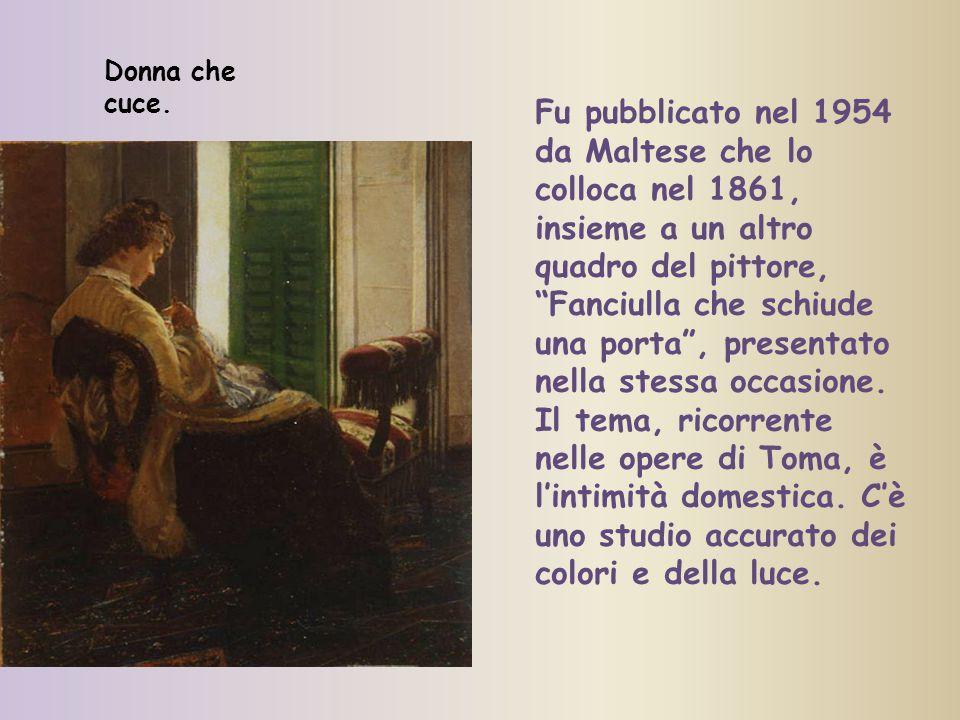 """Fu pubblicato nel 1954 da Maltese che lo colloca nel 1861, insieme a un altro quadro del pittore, """"Fanciulla che schiude una porta"""", presentato nella"""