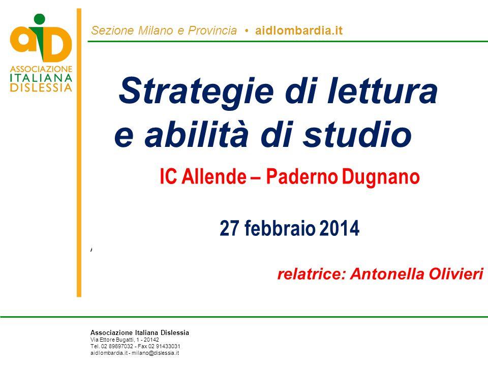 Sezione Milano e Provincia aidlombardia.it Associazione Italiana Dislessia Via Ettore Bugatti, 1 - 20142 Tel.