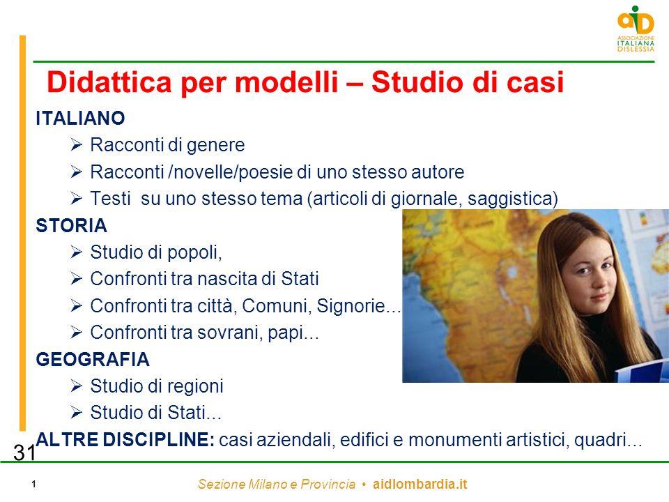 Sezione Milano e Provincia aidlombardia.it 1 Didattica per modelli – Studio di casi ITALIANO  Racconti di genere  Racconti /novelle/poesie di uno st