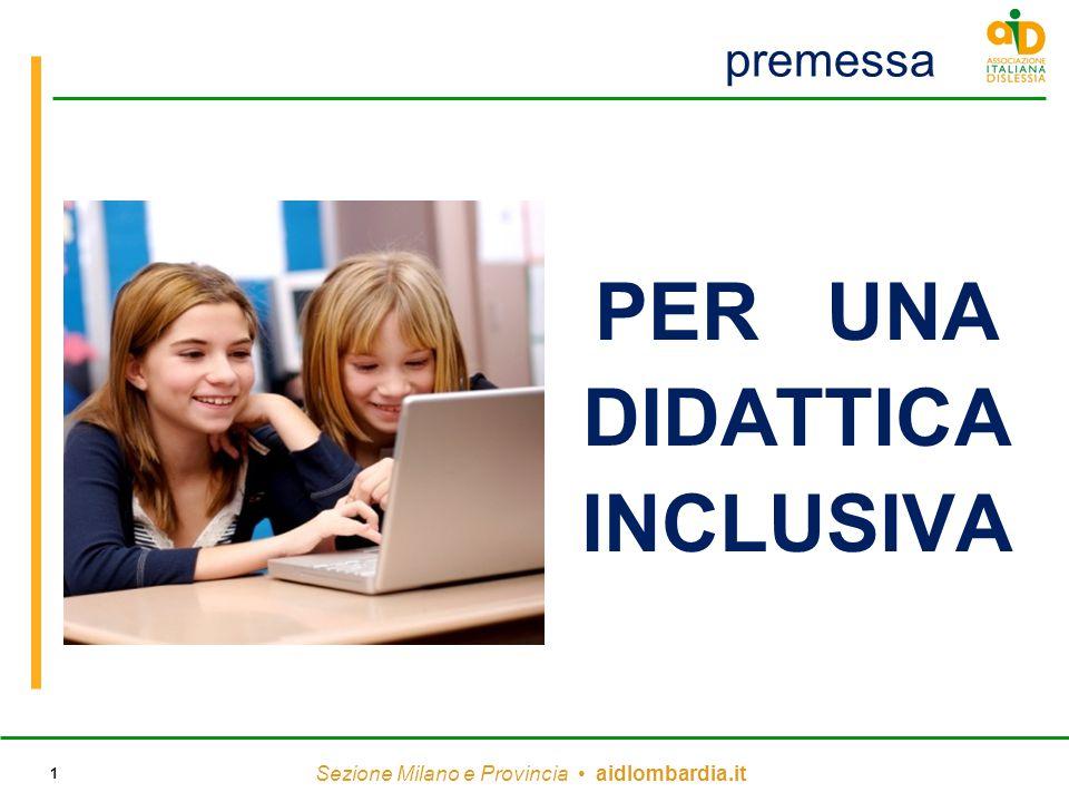 Sezione Milano e Provincia aidlombardia.it 1 premessa PER UNA DIDATTICA INCLUSIVA