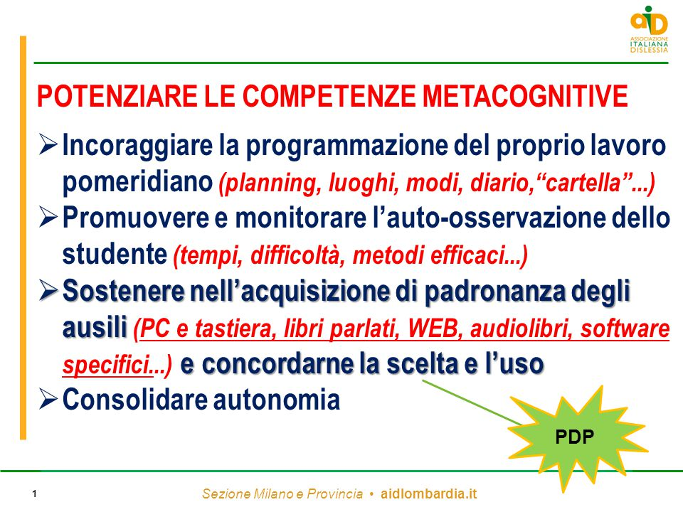 """Sezione Milano e Provincia aidlombardia.it 1  Incoraggiare la programmazione del proprio lavoro pomeridiano (planning, luoghi, modi, diario,""""cartella"""