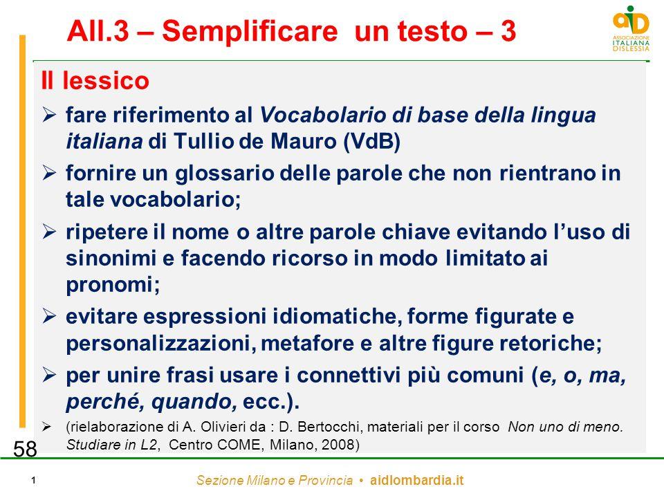 Sezione Milano e Provincia aidlombardia.it 1 All.3 – Semplificare un testo – 3 Il lessico  fare riferimento al Vocabolario di base della lingua itali