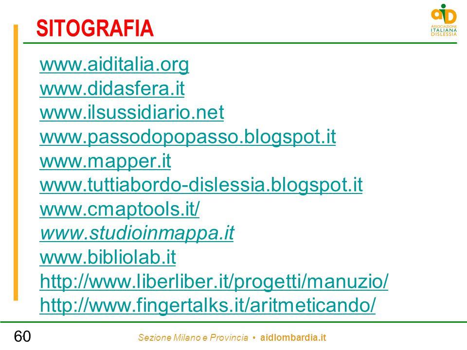 Sezione Milano e Provincia aidlombardia.it 1 SITOGRAFIA www.aiditalia.org www.didasfera.it www.ilsussidiario.net www.passodopopasso.blogspot.it www.ma