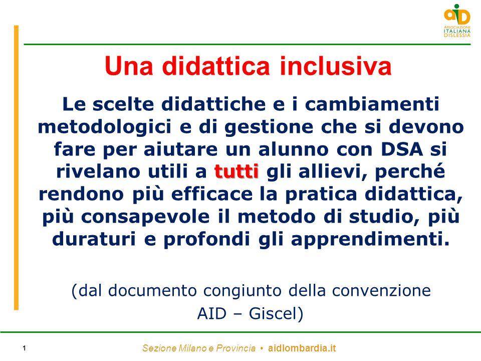 Sezione Milano e Provincia aidlombardia.it 1 Una didattica inclusiva tutti Le scelte didattiche e i cambiamenti metodologici e di gestione che si devo