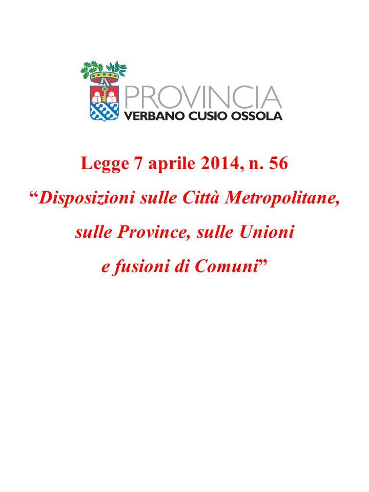 """Legge 7 aprile 2014, n. 56 """"Disposizioni sulle Città Metropolitane, sulle Province, sulle Unioni e fusioni di Comuni"""""""