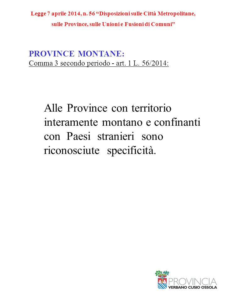 PROVINCE MONTANE: Comma 3 secondo periodo - art. 1 L.