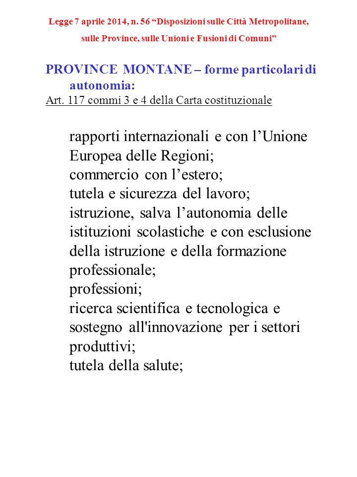 PROVINCE MONTANE – forme particolari di autonomia: Art. 117 commi 3 e 4 della Carta costituzionale rapporti internazionali e con l'Unione Europea dell