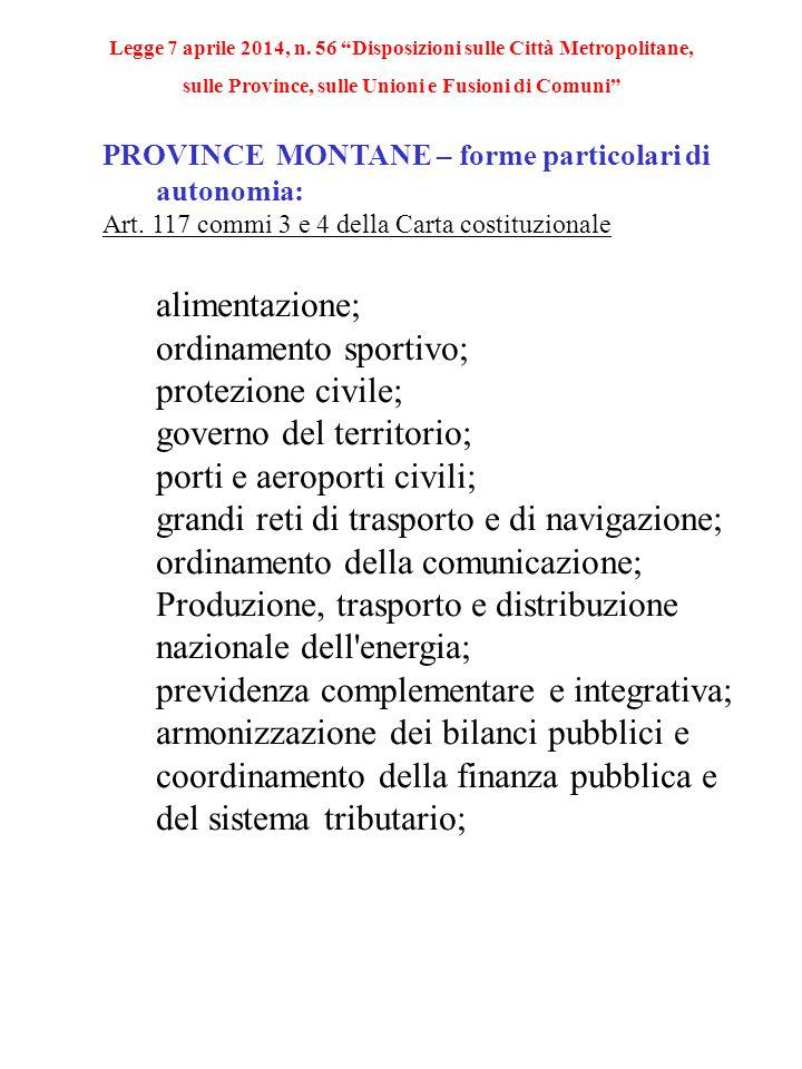 PROVINCE MONTANE – forme particolari di autonomia: Art. 117 commi 3 e 4 della Carta costituzionale alimentazione; ordinamento sportivo; protezione civ