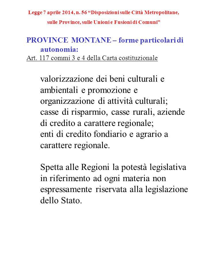 PROVINCE MONTANE – forme particolari di autonomia: Art. 117 commi 3 e 4 della Carta costituzionale valorizzazione dei beni culturali e ambientali e pr