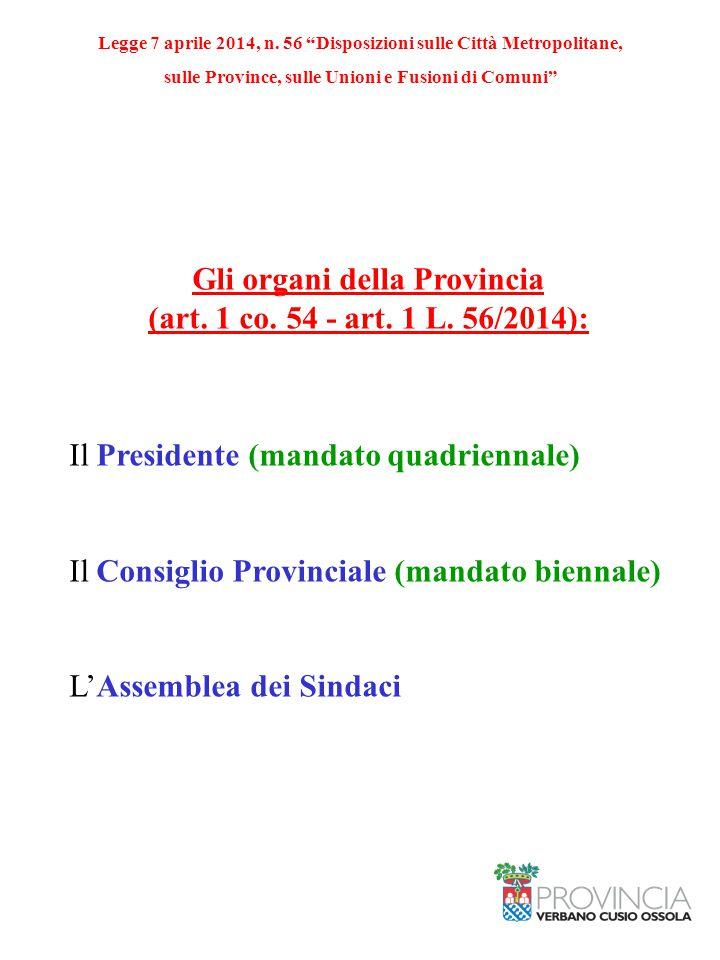 """Legge 7 aprile 2014, n. 56 """"Disposizioni sulle Città Metropolitane, sulle Province, sulle Unioni e Fusioni di Comuni"""" Gli organi della Provincia (art."""