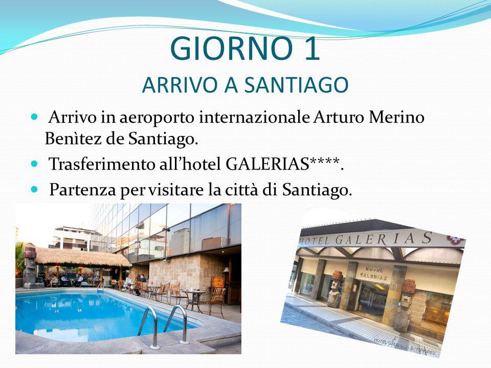 GIORNO 1 ARRIVO A SANTIAGO Arrivo in aeroporto internazionale Arturo Merino Benìtez de Santiago.