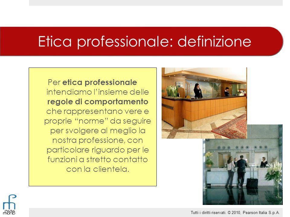 Etica professionale: definizione Per etica professionale intendiamo l'insieme delle regole di comportamento che rappresentano vere e proprie norme da seguire per svolgere al meglio la nostra professione, con particolare riguardo per le funzioni a stretto contatto con la clientela.