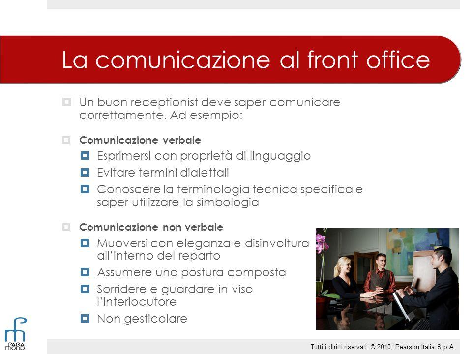 La comunicazione al front office  Un buon receptionist deve saper comunicare correttamente.