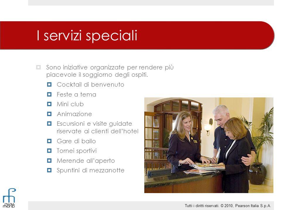 I servizi speciali  Sono iniziative organizzate per rendere più piacevole il soggiorno degli ospiti.  Cocktail di benvenuto  Feste a tema  Mini cl
